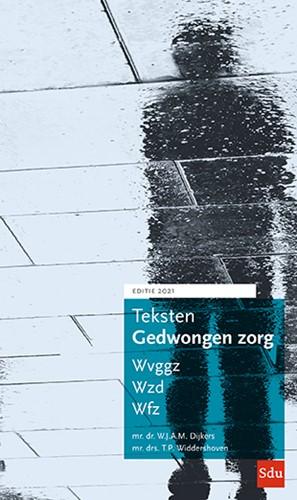 Teksten Gedwongen zorg -Wvggz, Wzd, Wfz.