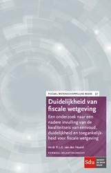 Duidelijkheid van fiscale wetgeving -Een onderzoek naar een nadere invulling van kwaliteitseisen Heuvel, R.L.G. van den