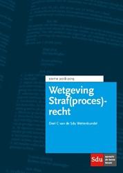 Wetgeving Straf(proces)recht -Verzameling Nederlandse Wetgev ing Deel C