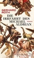 Die Irrfahrt des Michael Aldrian -Roman Roth, Gerhard