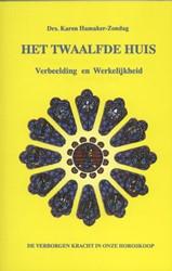 Het Twaalfde Huis -verbeelding en werkelijkheid, de verborgen kracht in onze ho Hamaker-Zondag, Karen M.