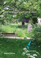 'Wat ik jammer vind van de dood&apo Ditmar, Eduard