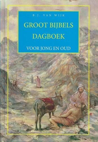 Groot bijbels dagboek voor jong en oud Wijk, B.J. van
