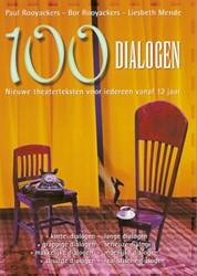 Honderd dialogen -nieuwe theaterteksten voor ied ereen vanaf 12 jaar Rooyackers, P.