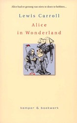 Alice in Wonderland -Alice had er genoeg van niets te doen te hebben Carroll, Lewis