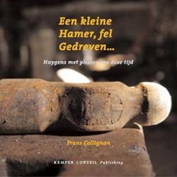 EEN KLEINE HAMER, FEL GEDREVEN ... -HUIJGENS MET PLEZIER VAN DEZE TIJD COLLIGNON, F.