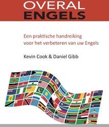 Overal Engels -een praktische handreiking voo r het verbeteren van uw Engels Cook, Kevin