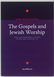 Amsterdamse cahiers The Gospels and Jewi -bible and Synagogal liturgy in the First Century C.E. Monshouwer, Dirk