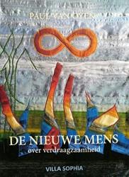 De Nieuwe Mens -over verdraagzaamheid Oyen, Paul van