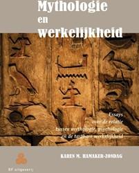 Mythologie en werkelijkheid -essays over de relatie tussen mythologie, psychologie en de Hamaker-Zondag, Karen