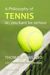 A philosophy of tennis -or, you Kant be serious Rowland, Thomas