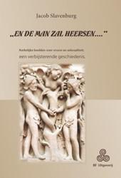 """""""En de man zal heersen..."""" -kerkelijke beelden over vrouw en seksualiteit ; een verbijst Slavenburg, Jacob"""