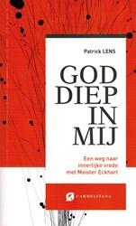 God diep in mij -een weg naar innerlijke vrede met Meister Eckhart Lenz, Patrick