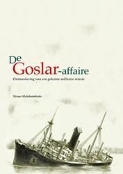 De GOSLAR-affaire -Ontmaskering van een geheime m ilitaire missie Makdoembaks, Nizaar