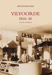 ARCHIEFBEELDEN VILVOORDE DEEL III CALDERON, A.