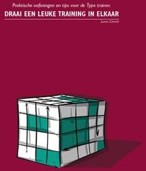 Draai een leuke training in elkaar -praktijkoefeningen en tips voo r de type trainer Cornelis, Lieven