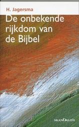 De onbekende rijkdom van de bijbel Jagersma, H.