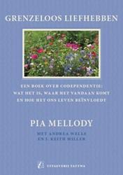 Grenzeloos liefhebben -codependentie, wat het is, waa r het vandaan komt en hoe het Mellody, Pia