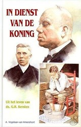 1. In dienst van de Koning -uit het leven van ds. G.H. Ker sten verteld Vogelaar-van Amersfoort, A.