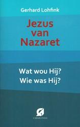 Jezus van Nazareth -wat wou hij? wie was hij? Lohfink, Gerhard