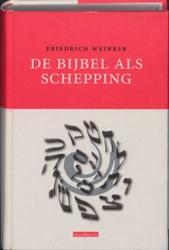 De bijbel als schepping Weinreb, Friedrich