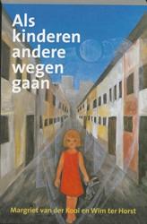 Als kinderen andere wegen gaan Kooi, M. van der