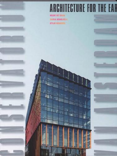 Conservatorium van Amsterdam -archtecture for the ear Haan, H. de