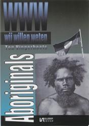 WIJ WILLEN WETEN ABORIGINALS VINGERHOETS, T.