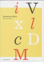 Romeinse cijfers -geschiedenis, vorm en toepassi ng Harn, K. van