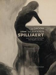 Leon Spilliaert: de droom van anderen -Illustrator van Verhaeren, Mae terlinck, Hellens, ... Adriaens-Pannier, Anne