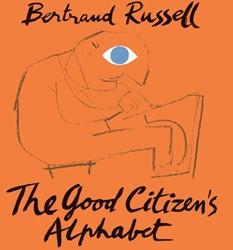 THE GOOD CITIZEN'S ALPHABET Russell, Bertrand