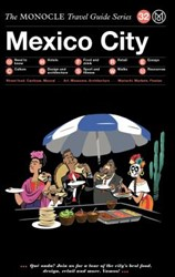 The Monocle Travel Guide to Mexico City -The Monocle Travel Guide Serie s