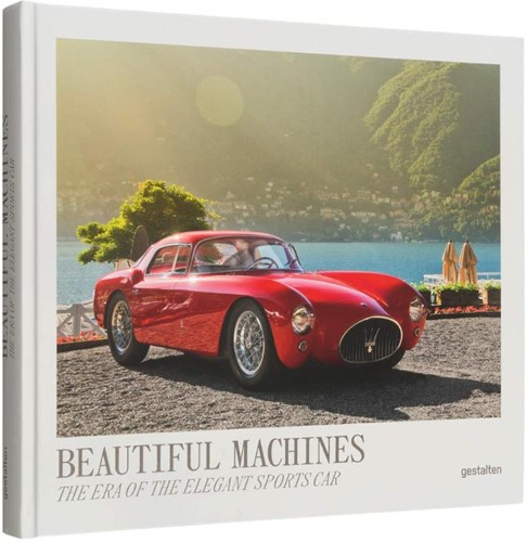 Beautiful Machines -The Era of the Elegant Sports Car Klanten, Robert