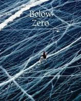 Below Zero -Adventures Out in the Cold