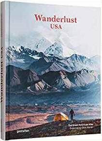 Wanderlust USA -The Great American Hike Gestalten