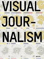 *Visual Journalism -Infographics from the World&ap Best Newsrooms and Designers