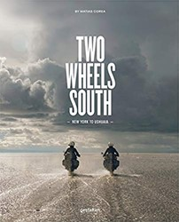 Two Wheels South -An Adventure Guide for Motorcy cle Explorers