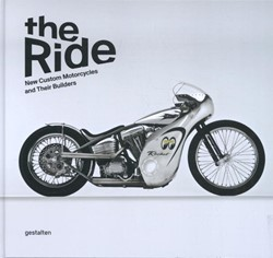 The Ride -New Custom Motorcycles and The ir Builders D'orleans, Paul