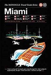 Monocle Travel Guide Miami -Monocle Travel Guide Series