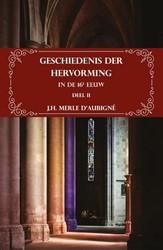 Geschiedenis der Hervorming in de 16e ee Merle d'Aubigne, H.J.
