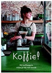 Koffie! -182 koffiespots waar je blij v an wordt Kooistra, Richt