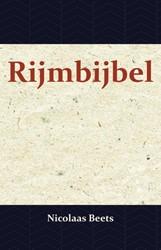 Rijmbijbel -benevens Korinthen XIIL een vi ertal psalmen Beets, Nicolaas