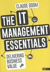 The IT Management Essentials -Delivering Business Value Doom, Claude