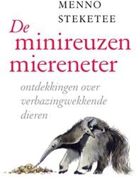 De minireuzenmiereneter -ontdekkingen over verbazingwek kende dieren Steketee, Menno
