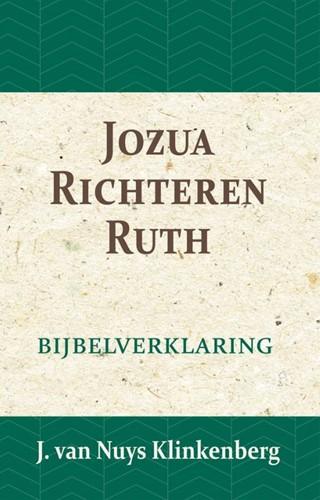 Jozua, Richteren & Ruth -Bijbelverklaring deel 5 Nuys Klinkenberg, J. van