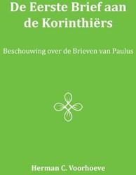 De Eerste Brief aan de Korinthiers -beschouwing over de Brieven va n Paulus Voorhoeve, Herman C.