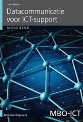 MBO-ICT Datacommunicatie voor ICT Suppor -niveau 2 en 3 Bakker, John