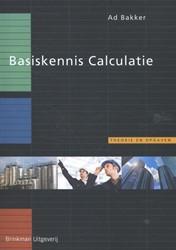 Basiskennis Calculatie (BKC) Bakker, Ad