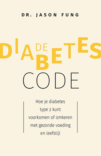 De diabetes-code -Hoe je Diabetes type 2 kunt vo orkomen en omkeren met dieet e Fung, Jason
