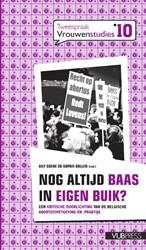 Nog altijd baas in eigen buik? -een kritische doorlichting van de Belgische abortuswetgeving BOLLEN, SOPHIE